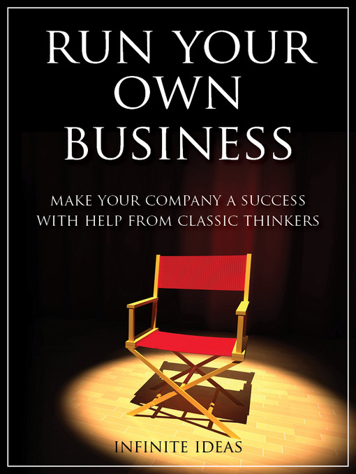 Run Your Own Business (eBook): Make Your Company a Success with Help from Classic Thinkers
